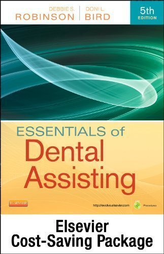 Essentials of Dental Assisting - Text and Workbook Package, 5e 5th (fifth) Edition by Robinson CDA MS, Debbie S., Bird CDA RDH MA, Doni L. published by Saunders (2012)
