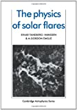 The Physics of Solar Flares (Cambridge Astrophysics)