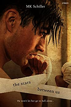 The Scars Between Us by [Schiller, MK]