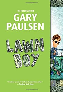 lawn boy by gary paulsen book report Lawn boy by author gary paulsen is a short young readers book about a boy who mows lawns  this review has been hidden because it contains spoilers.
