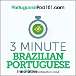 3-Minute Brazilian Portuguese - 25 Lesson Series Audiobook |  Innovative Language Learning LLC