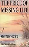 The Price of Missing Life, Simon Schrock, 0892212217