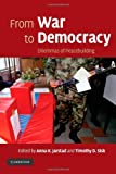 From War to Democracy: Dilemmas of Peacebuilding, , 0521713277