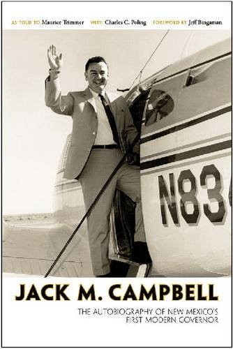 Jack M. Campbell: The Autobiography of New Mexico's First Modern Governor ()