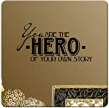 You Are the Hero of Your Own Story Wall Decal Sticker Super Art Mural Home Décor Quote