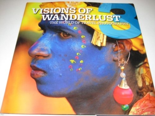 Visions of Wanderlust 3: The World of Travel Photography ebook