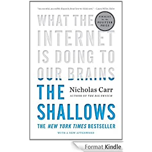 The Shallows. What the Internet Is Doing to Our Brains [Kindle Edition] par Carr