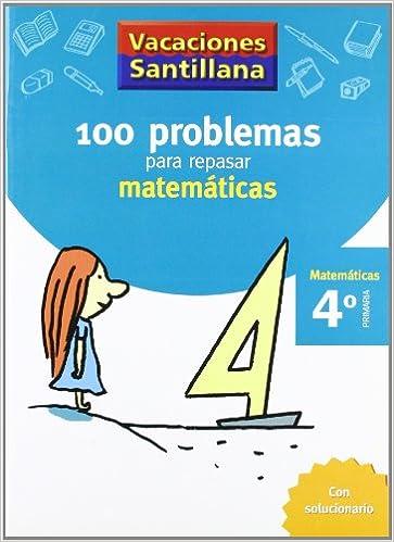 100 Problemas para Repasar, matemáticas, 4 Educación Primaria ...