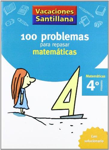 Vacaciónes Santillana 100 Problemas Para Repasar Matemáticas 4 Primaría – 9788429408409