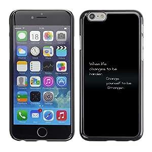 TECHCASE**Cubierta de la caja de protección la piel dura para el ** Apple iPhone 6 ** Life Harder Stronges Changes Quote Motivational