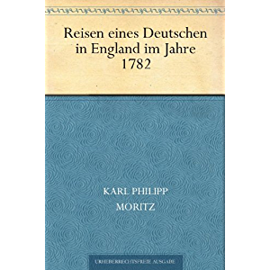 Reisen eines Deutschen in England im Jahre 1782 (German Edition)