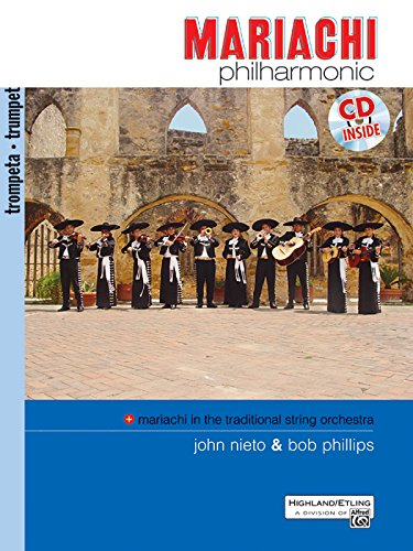 Mariachi Philharmonic Mariachi in the Traditional String Orchestra: Trumpet (Philharmonic Series)