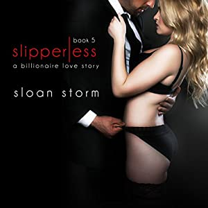 Slipperless #5: A Billionaire Love Story Audiobook