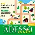 ADESSO audio - Le indicazioni stradali. 1/2014: Italienisch lernen Audio - Nach dem Weg fragen Hörbuch von  div Gesprochen von:  div.