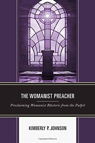 The Womanist Preacher: Proclaiming Womanist Rhetoric from the Pulpit (Rhetoric, Race, and Religion) by Lexington Books
