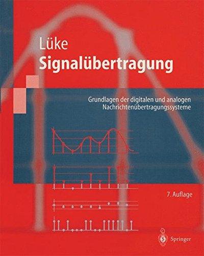 Signalübertragung: Grundlagen der digitalen und analogen Nachrichtenübertragungssysteme (Springer-Lehrbuch)