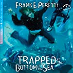 Trapped at the Bottom of the Sea: A Cooper Kids Adventure, Book 4 | Frank E. Peretti