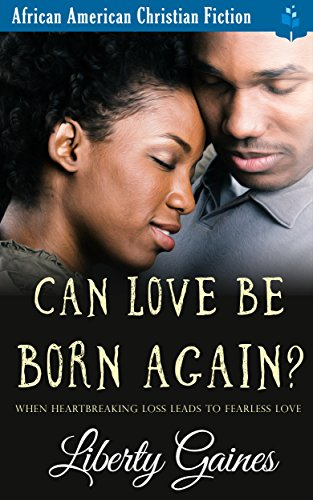 Search : Can Love Be Born Again?: Clean Christian Romance