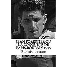 Jean Forestier ou la conquête de Paris-Roubaix 1955 (French Edition)