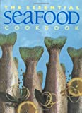 img - for The Essential Seafood Cookbook book / textbook / text book