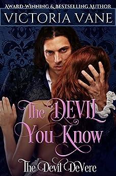 The Devil You Know (The Devil DeVere Book 3) by [Vane, Victoria]