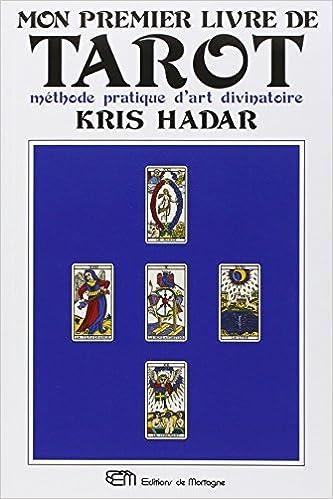 Mon Premier Livre De Tarot Kris Hadar 9782890748767
