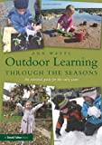 Outdoor Learning Through the Seasons, Ann Watts, 041565629X