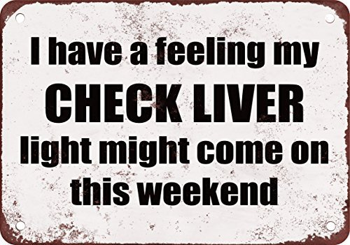 My CHECK LIVER Light Might Come on This Weekend Funny Metal Tin Sign 12X18 Inches