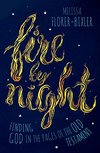 Pdf Bibles Fire by Night: Finding God in the Pages of the Old Testament