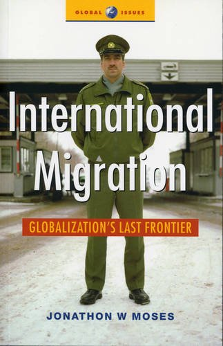 International Migration: Globalization's Last Frontier (Global Issues)