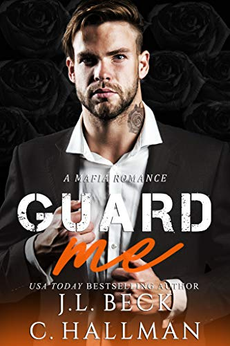 Guard Me: A Mafia Romance (The Rossi Crime Family Book 4) by [Hallman, Cassandra, Beck, J.L.]