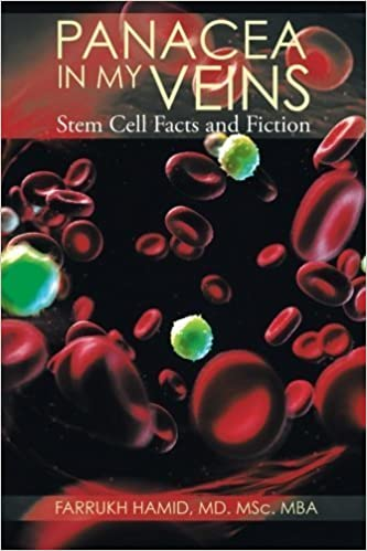 Panacea in My Veins: Stem Cell Facts and Fiction by Farrukh Hamid M.D. (2015-07-22)