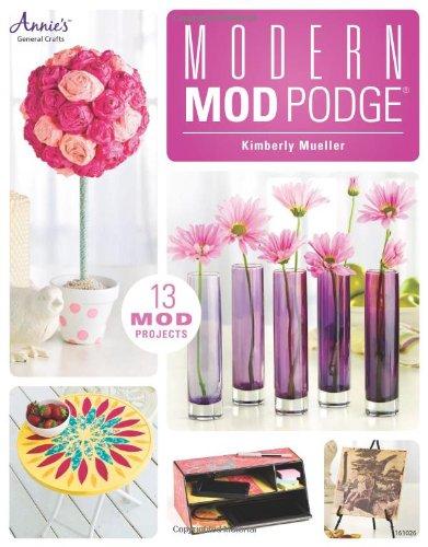 Modern Mod Podge® (Annie's General Crafts)