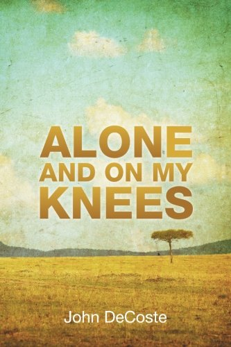 Alone and on My Knees ebook