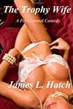 The Trophy Wife, James Hatch, 1495499154