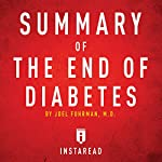 Summary of The End of Diabetes by Joel Fuhrman: Includes Analysis   Instaread