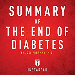 Summary of The End of Diabetes by Joel Fuhrman