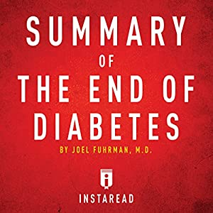 Summary of The End of Diabetes by Joel Fuhrman Audiobook