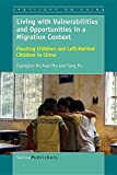 img - for Living with Vulnerabilities and Opportunities in a Migration Context: Floating Children and Left-Behind Children in China book / textbook / text book