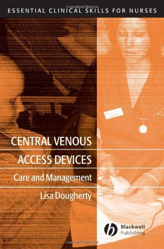 Central Venous Access Devices: Care and Management (Essential Clinical Skills for Nurses) Pdf