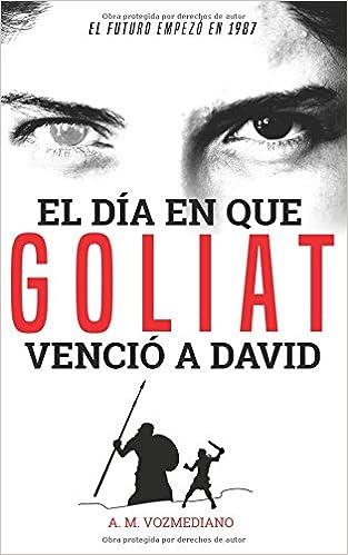 El día en que Goliat venció a David: El futuro empezó en 1987 ...