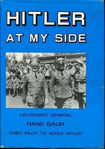 Hitler at My Side by Hans Baur (1986-09-01)