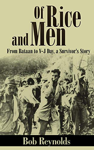 Of Rice and Men (Annotated): From Bataan to V-J Day, A Survivor's Story by [Bob Reynolds]