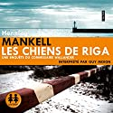 Les chiens de Riga Audiobook by Henning Mankell Narrated by Guy Moign