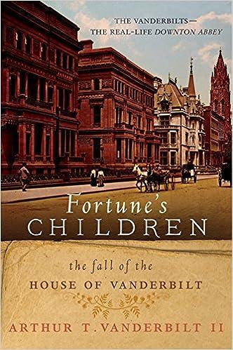 Fortune's Children: The Fall of the House of Vanderbilt by Arthur T., II Vanderbilt (2001-08-01)