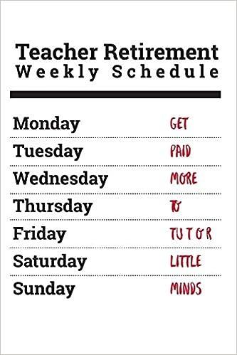 amazon teacher retirement weekly schedule monday tuesday wednesday