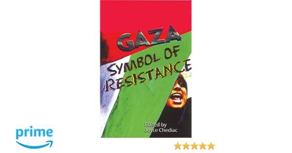 Gaza Symbol Of Resistance Joyce Chediac 9780895671745 Amazon