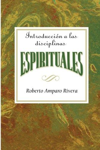 Introducción a las disciplinas espirituales AETH: Introduction to the Spiritual Disciplines Spanish AETH (Spanish Editi