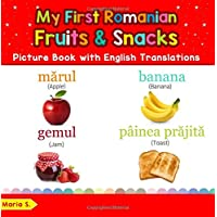 My First Romanian Fruits & Snacks Picture Book with English Translations: Bilingual Early Learning & Easy Teaching…