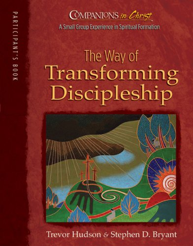 The Way of Transforming Discipleship, Participants Book (Companions in Christ)